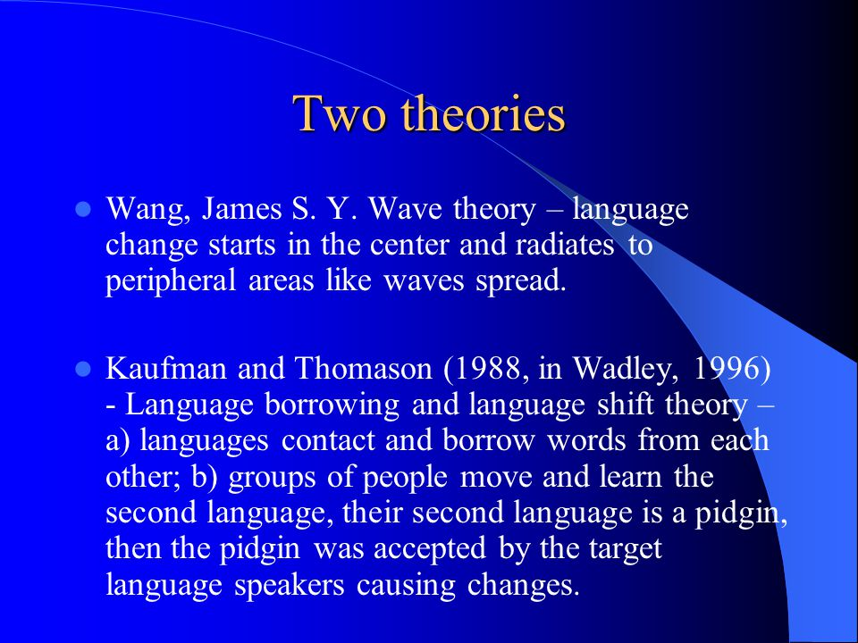 Two theories Wang, James S. Y.
