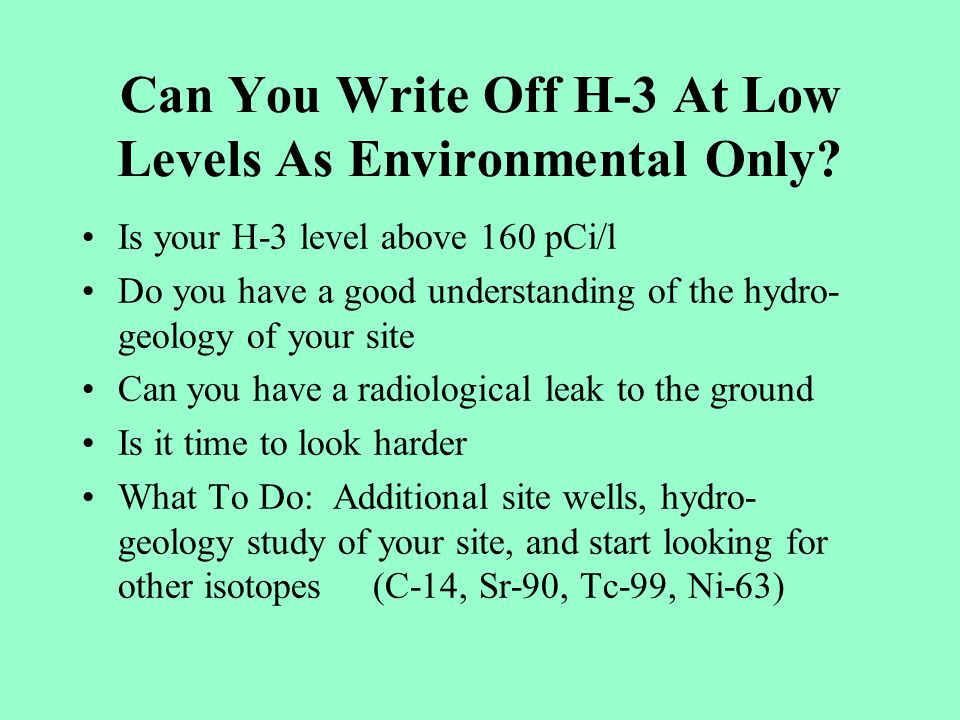 Can You Write Off H-3 At Low Levels As Environmental Only.
