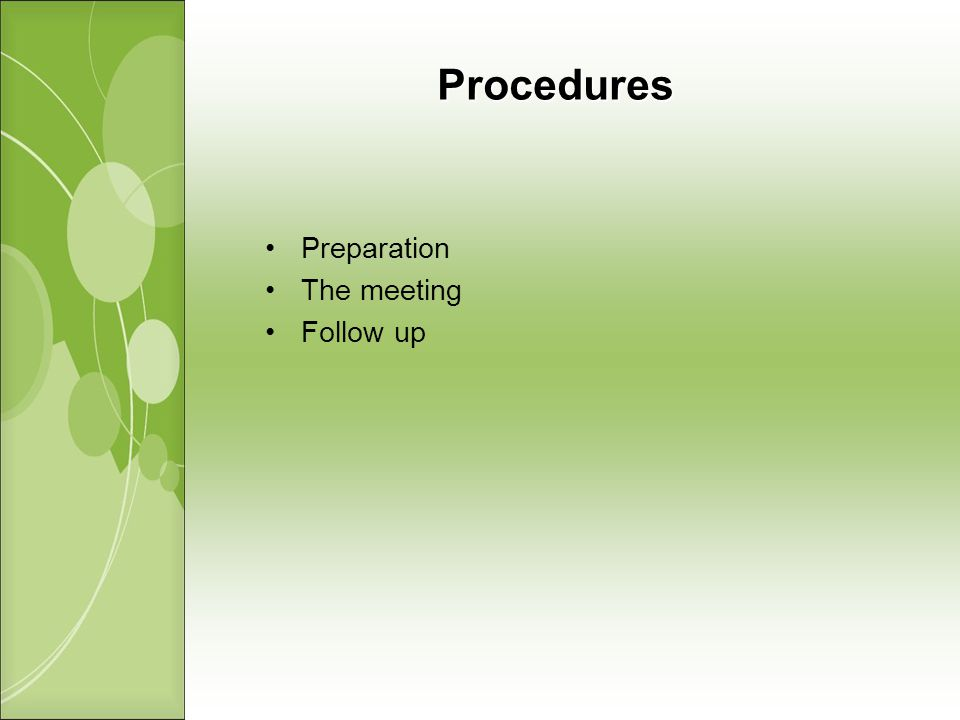 Procedures Preparation The meeting Follow up