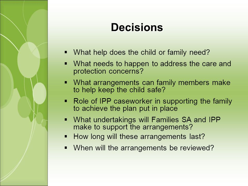 Decisions What help does the child or family need.