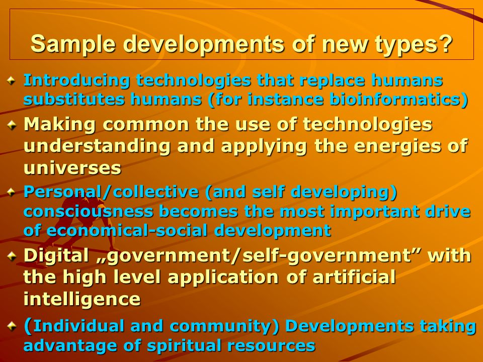 Sample developments of new types.