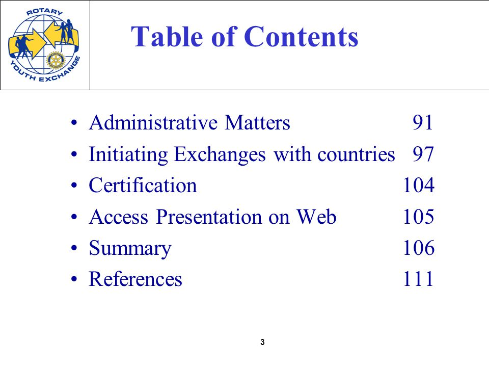 3 Table of Contents Administrative Matters 91 Initiating Exchanges with countries97 Certification 104 Access Presentation on Web 105 Summary 106 References 111