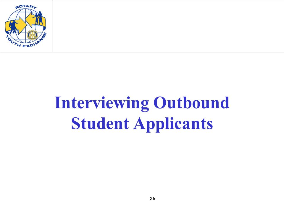 35 Interviewing Outbound Student Applicants