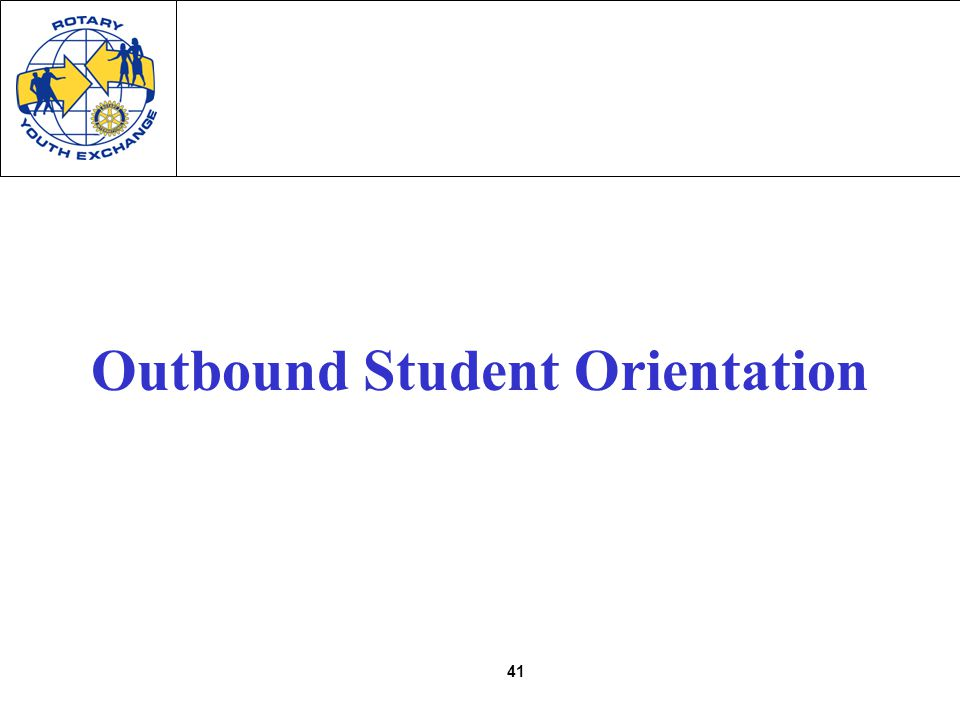 41 Outbound Student Orientation