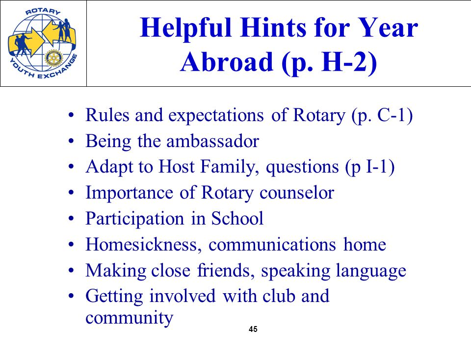 45 Helpful Hints for Year Abroad (p. H-2) Rules and expectations of Rotary (p.