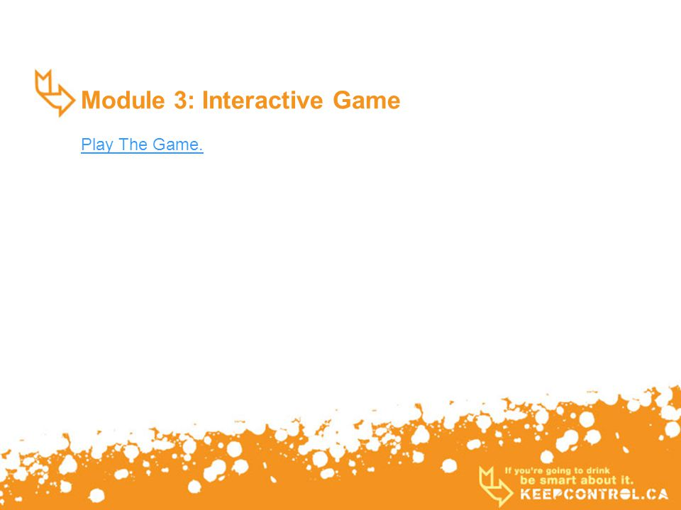 Module 3: Interactive Game Play The Game.