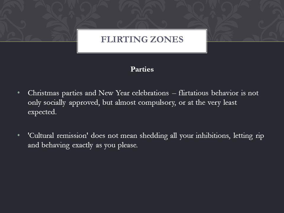 Parties Christmas parties and New Year celebrations – flirtatious behavior is not only socially approved, but almost compulsory, or at the very least expected.