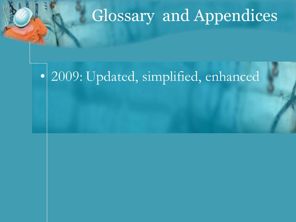 Glossary and Appendices 2009: Updated, simplified, enhanced