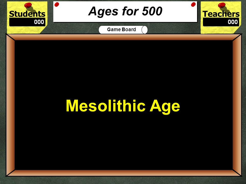 StudentsTeachers Game Board What is the age of the Earth 400 4 to 5 billion years old Ages for 400