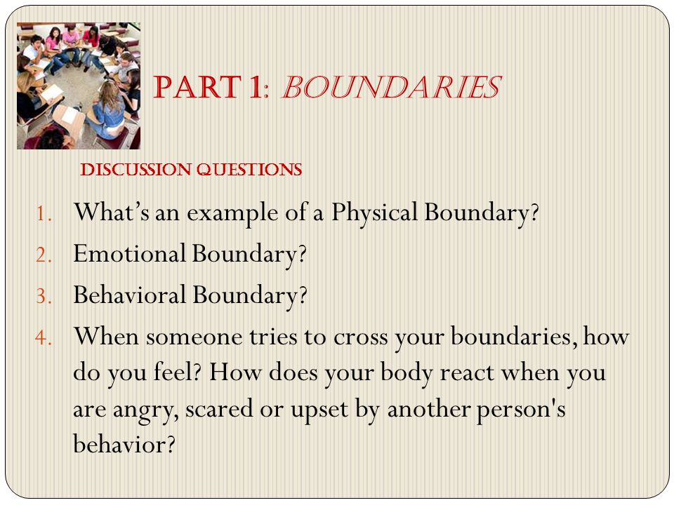 1. Whats an example of a Physical Boundary. 2. Emotional Boundary.