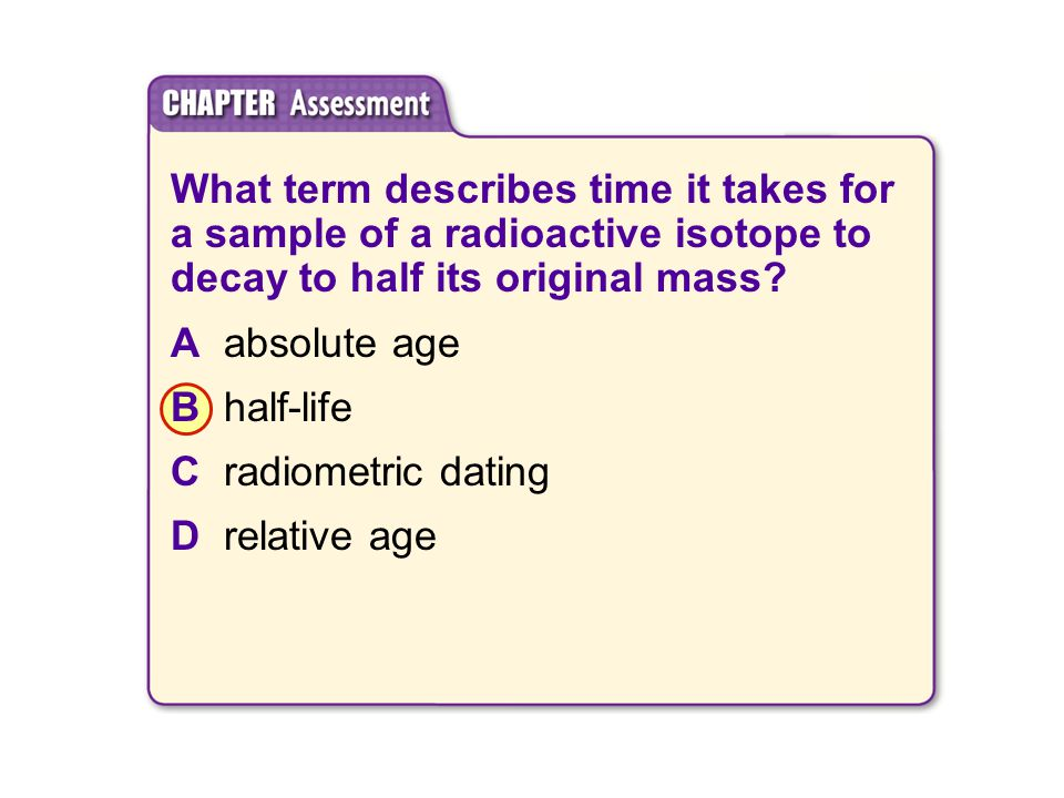 What term describes time it takes for a sample of a radioactive isotope to decay to half its original mass.