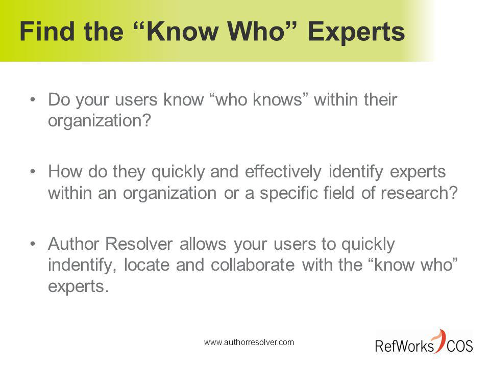 Find the Know Who Experts Do your users know who knows within their organization.