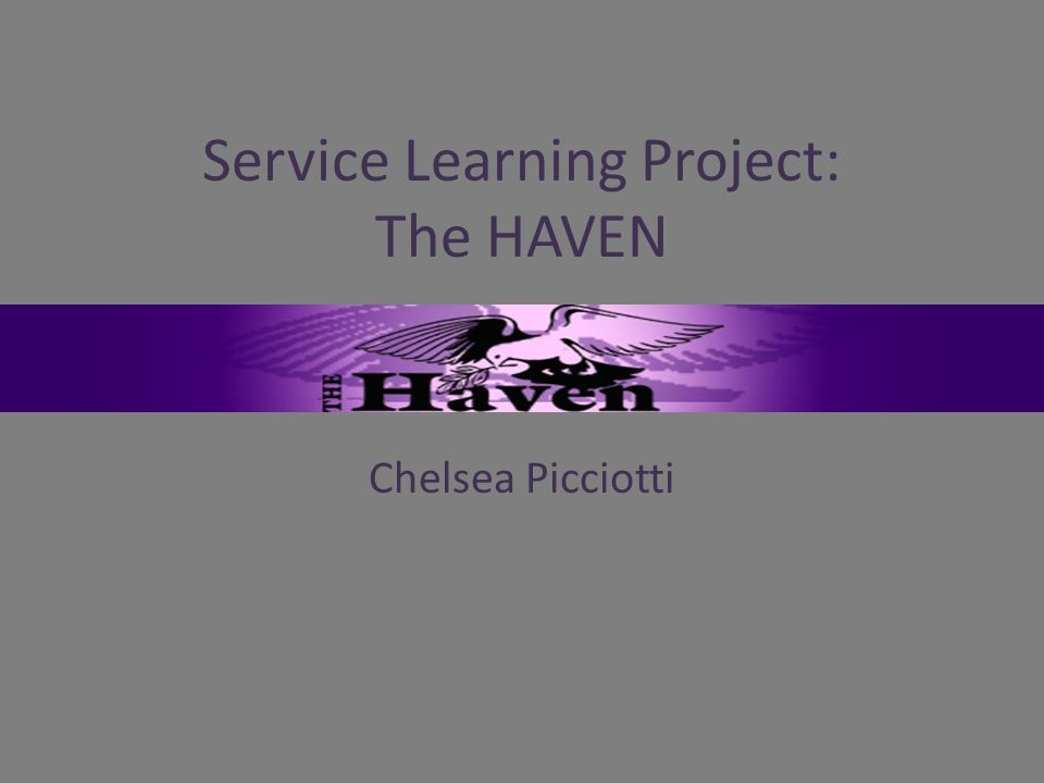 Service Learning Project: The HAVEN Chelsea Picciotti
