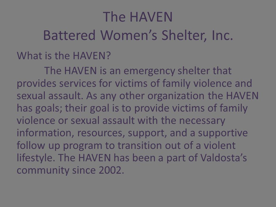 The HAVEN Battered Womens Shelter, Inc. What is the HAVEN.