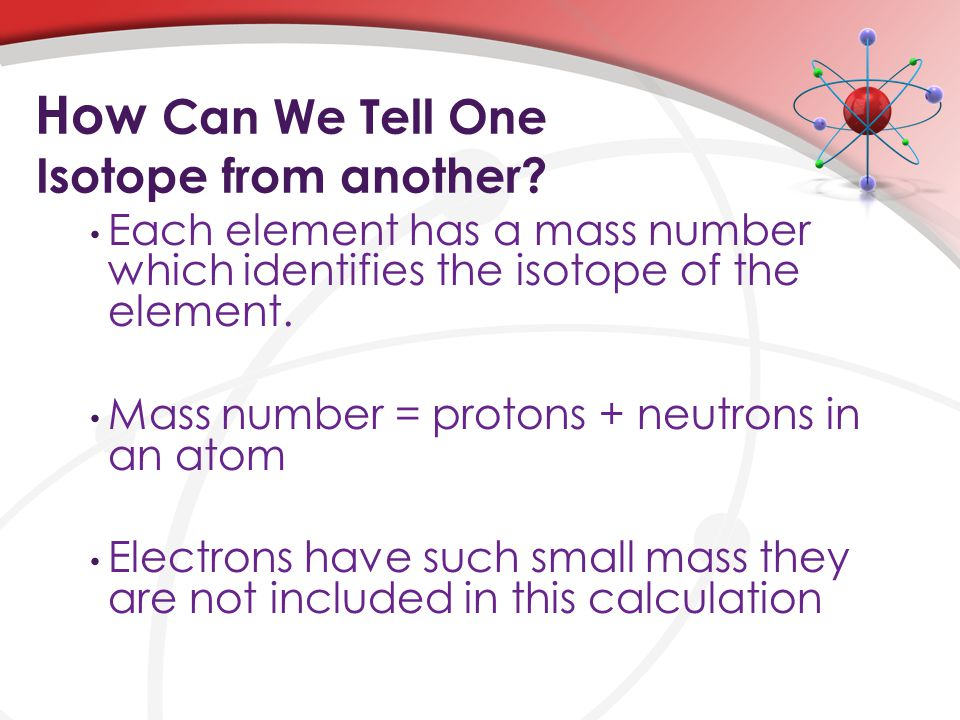 How Can We Tell One Isotope from another.