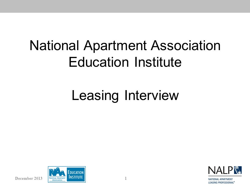 National Apartment Association Education Institute Leasing Interview 1December 2013