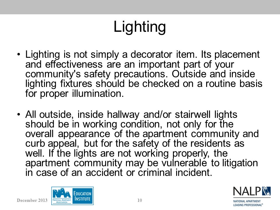 Lighting Lighting is not simply a decorator item.