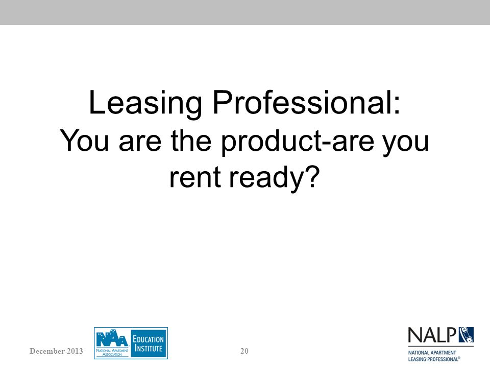 Leasing Professional: You are the product-are you rent ready 20December 2013