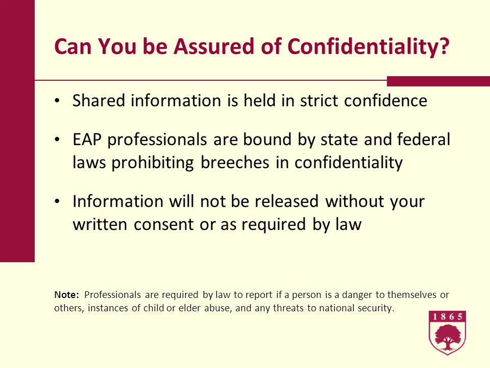 Can You be Assured of Confidentiality.