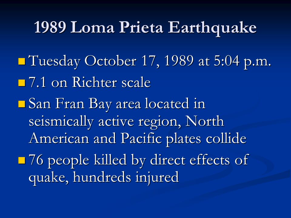 1989 Loma Prieta Earthquake Tuesday October 17, 1989 at 5:04 p.m.