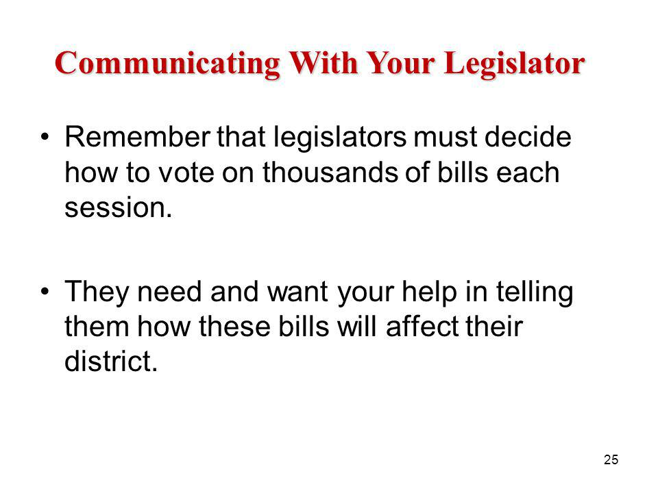Remember that legislators must decide how to vote on thousands of bills each session.