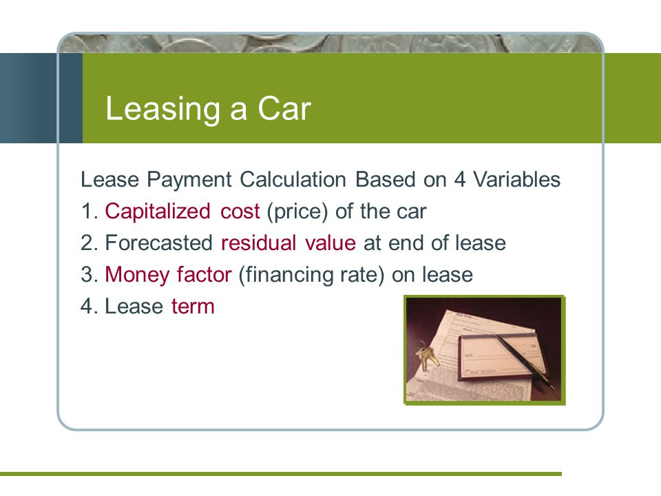 Leasing a Car Lease Payment Calculation Based on 4 Variables 1.