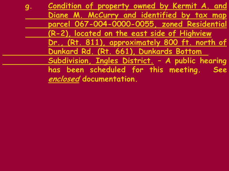 g.Condition of property owned by Kermit A. and Diane M.