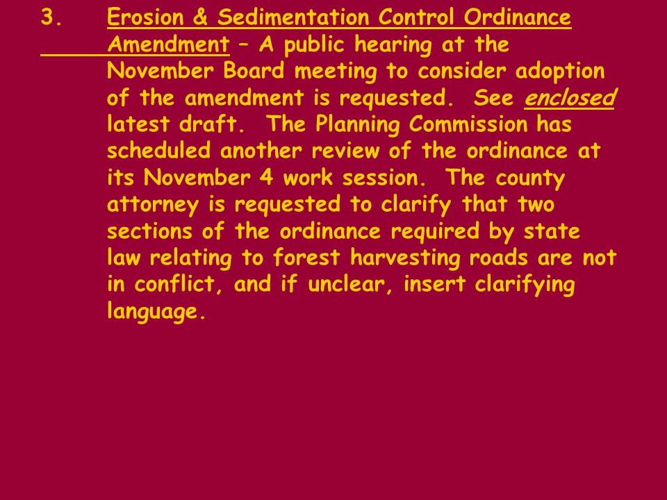 3.Erosion & Sedimentation Control Ordinance Amendment – A public hearing at the November Board meeting to consider adoption of the amendment is requested.