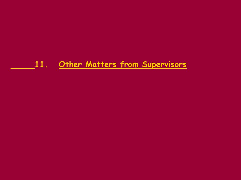 11.Other Matters from Supervisors