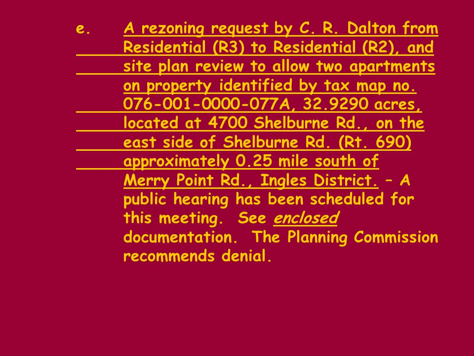 e.A rezoning request by C. R.