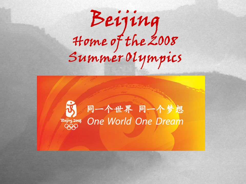 Beijing Home of the 2008 Summer Olympics