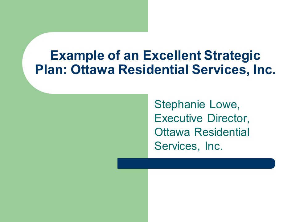 Example of an Excellent Strategic Plan: Ottawa Residential Services, Inc.