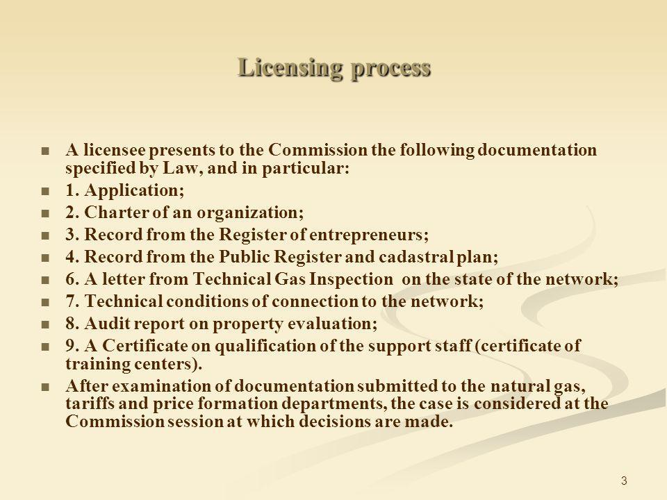3 A licensee presents to the Commission the following documentation specified by Law, and in particular: 1.