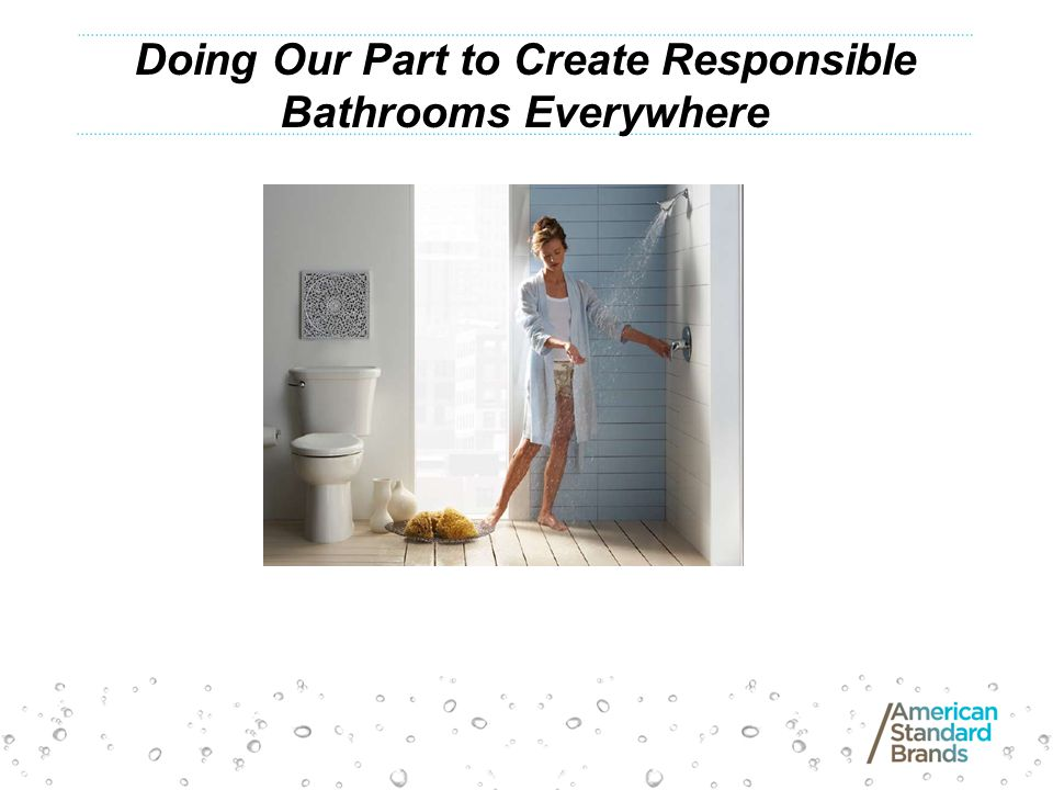 Doing Our Part to Create Responsible Bathrooms Everywhere