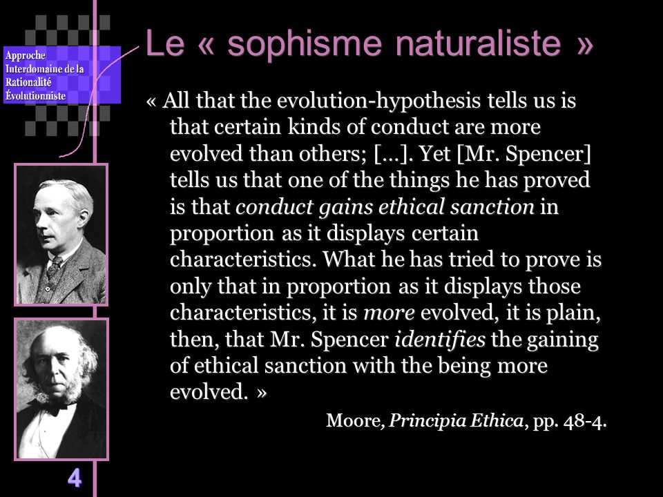 4 « All that the evolution-hypothesis tells us is that certain kinds of conduct are more evolved than others; […].