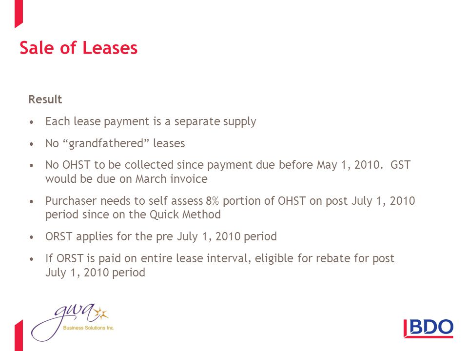 Sale of Leases Result Each lease payment is a separate supply No grandfathered leases No OHST to be collected since payment due before May 1, 2010.
