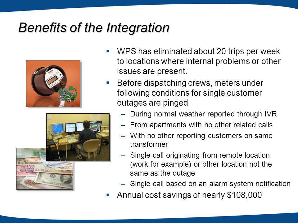 WPS has eliminated about 20 trips per week to locations where internal problems or other issues are present.
