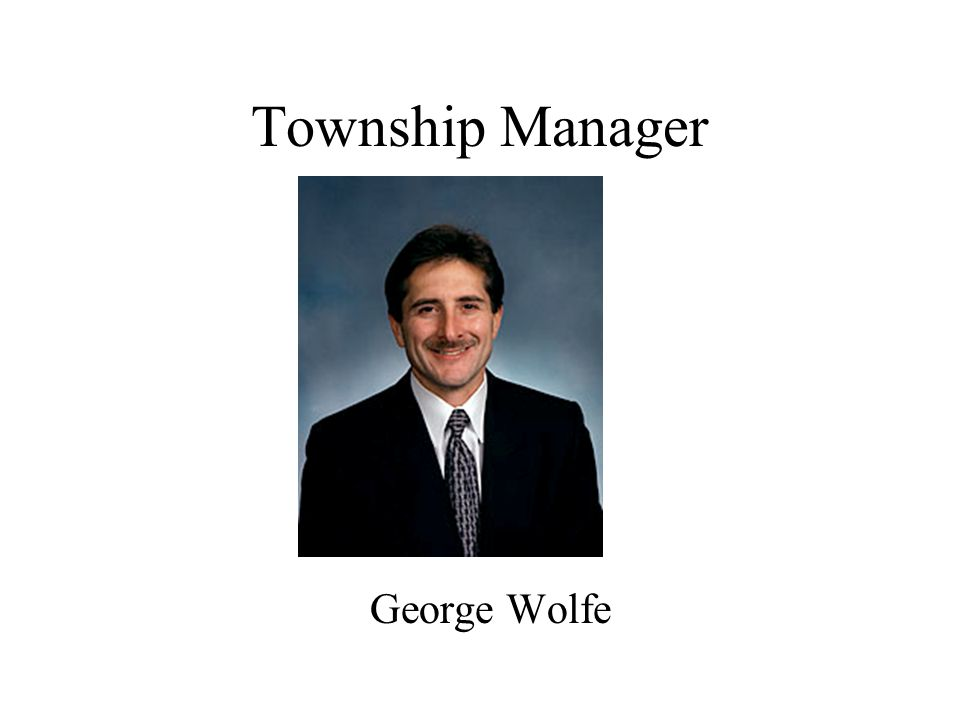 Township Manager George Wolfe