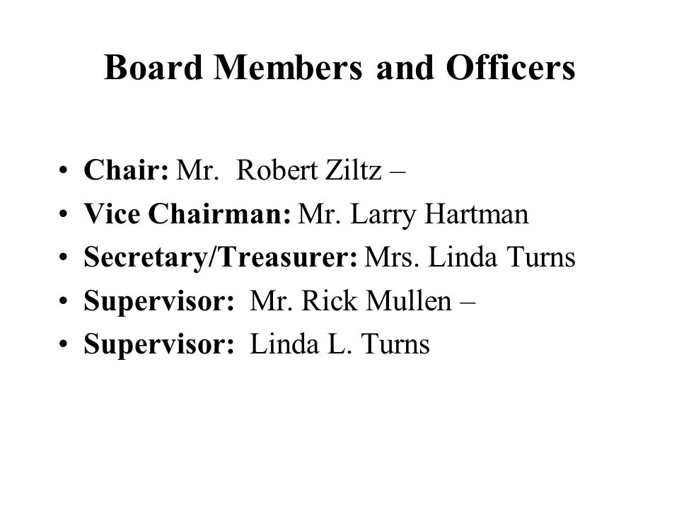 Board Members and Officers Chair: Mr. Robert Ziltz – Vice Chairman: Mr.