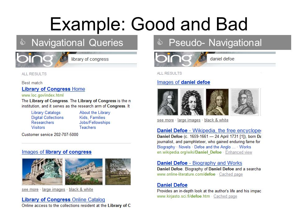 Navigational Queries Pseudo- Navigational Queries Example: Good and Bad