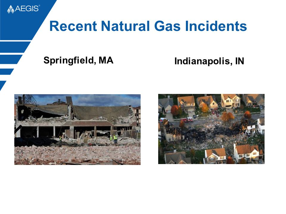 Recent Natural Gas Incidents Springfield, MA Indianapolis, IN
