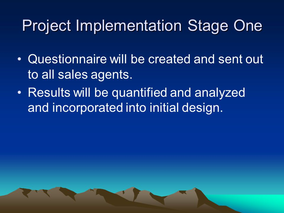 Project Implementation Stage One Questionnaire will be created and sent out to all sales agents.