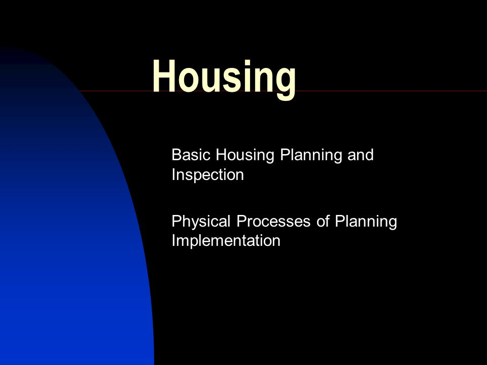 Housing Basic Housing Planning and Inspection Physical Processes of Planning Implementation