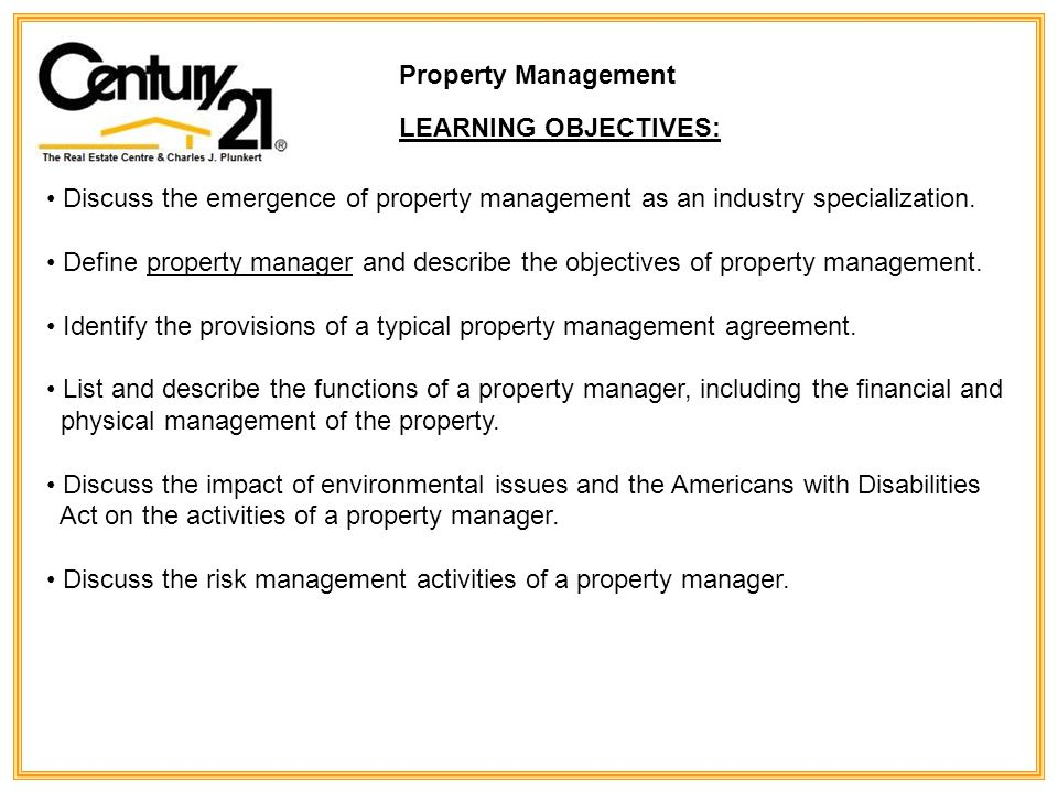 Property Management LEARNING OBJECTIVES: Discuss the emergence of property management as an industry specialization.