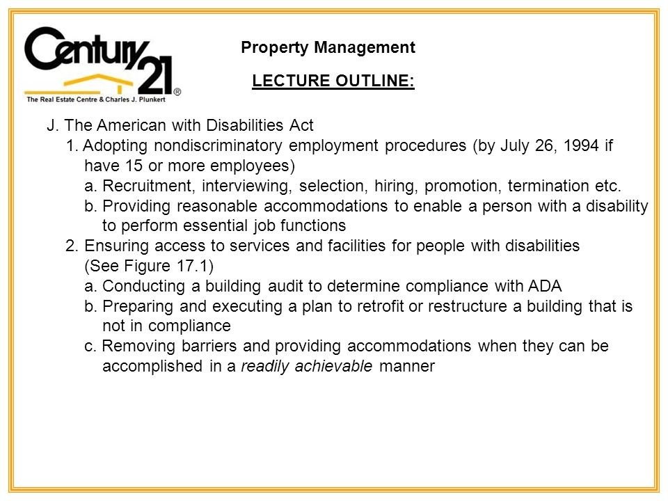Property Management LECTURE OUTLINE: J. The American with Disabilities Act 1.