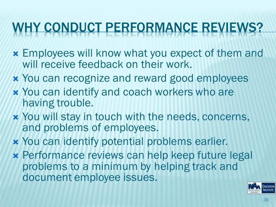 Employees will know what you expect of them and will receive feedback on their work.