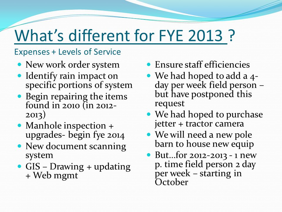 Whats different for FYE 2013 .