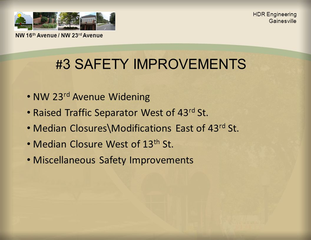 # 3 SAFETY IMPROVEMENTS NW 23 rd Avenue Widening Raised Traffic Separator West of 43 rd St.