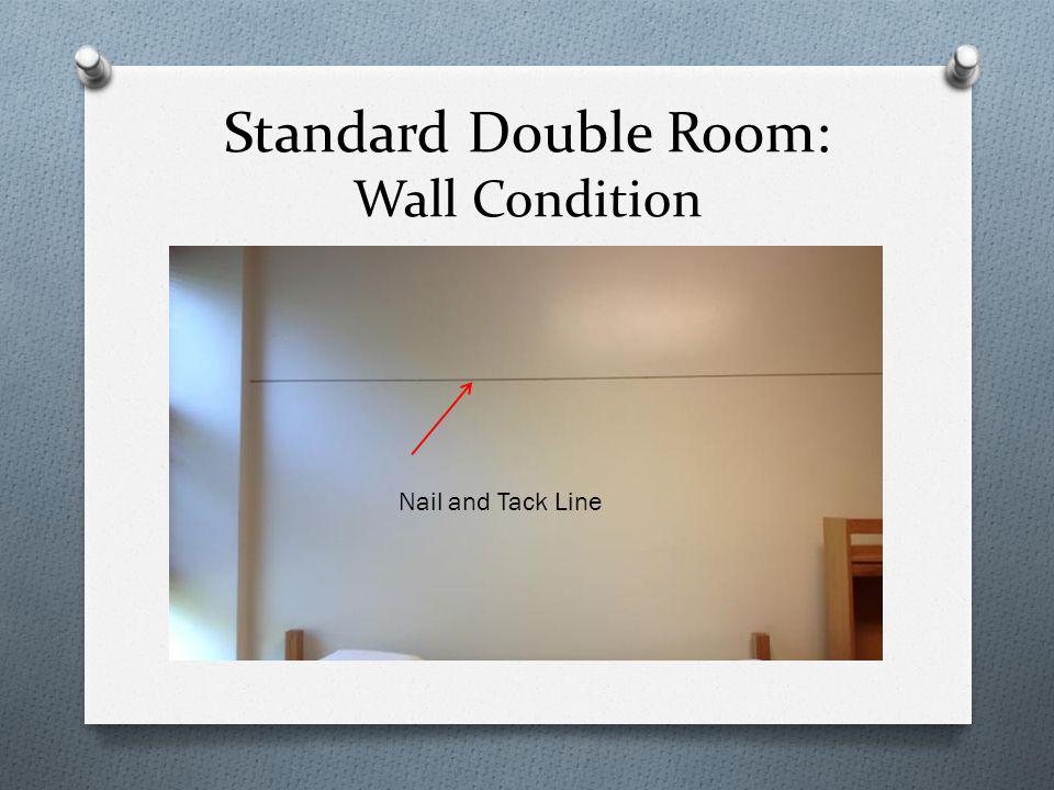 Standard Double Room: Wall Condition Nail and Tack Line
