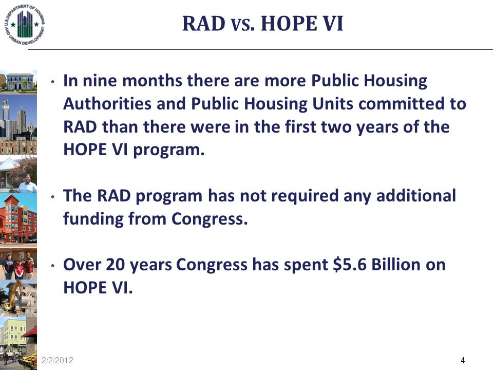 In nine months there are more Public Housing Authorities and Public Housing Units committed to RAD than there were in the first two years of the HOPE VI program.